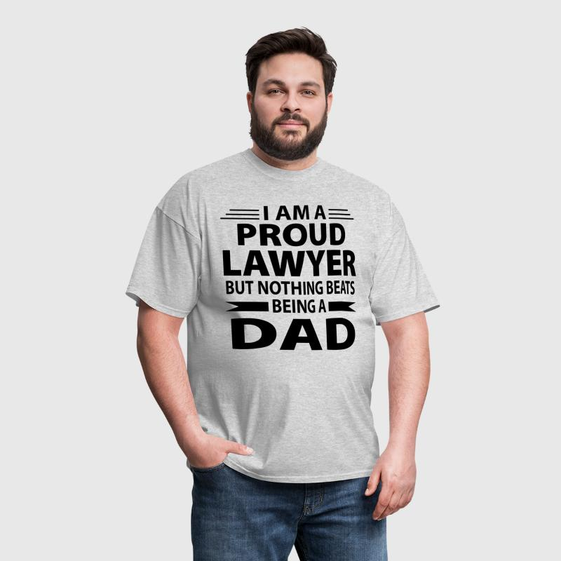 Proud Lawyer But Nothing Beats Being A Dad - Men's T-Shirt