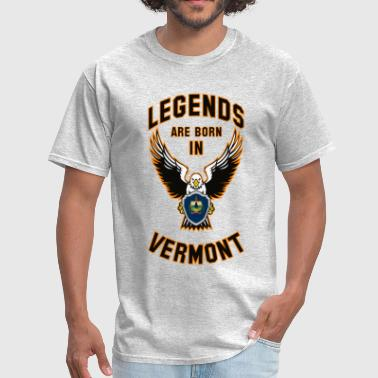 Legends are born in Vermont - Men's T-Shirt