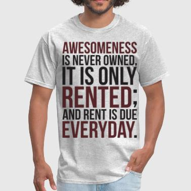 Awesomeness Is Never Owned - Men's T-Shirt