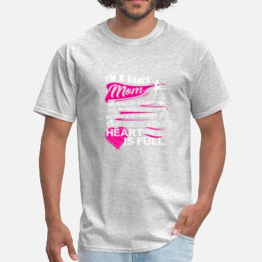 Dance Moms Dance Mom Shirt - Men's T-Shirt