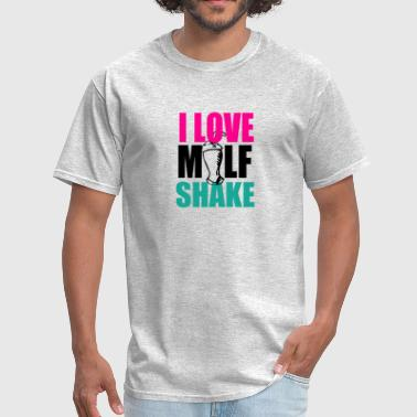 I Love Milfs I LOVE MILF SHAKE - Men's T-Shirt