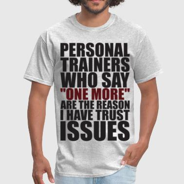 Personal Trainers Personal Trainers And Trust Issues - Men's T-Shirt