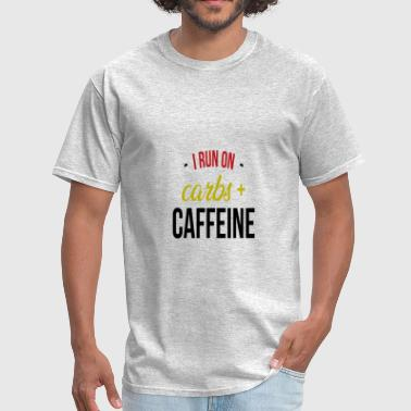 I Run On Carbs Caffeine - Men's T-Shirt