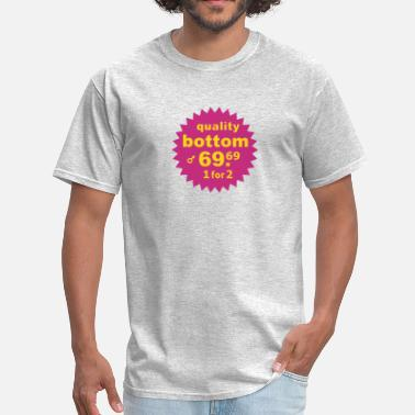 Fuck Bottom Quality Bottom - Men's T-Shirt