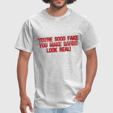 You make Barbie look real - Men's T-Shirt