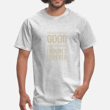 Good Lord The lord is good and his love - Men's T-Shirt