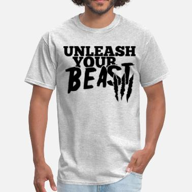 Unleash The Beast Gym Unleash your beast - Men's T-Shirt