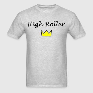 High Roller crwn - Men's T-Shirt