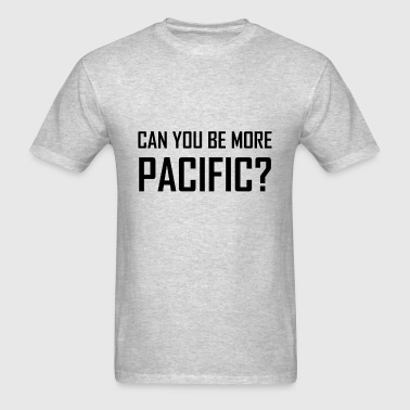 Can You Be More Pacific - Men's T-Shirt