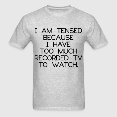 I AM TENSED - Men's T-Shirt
