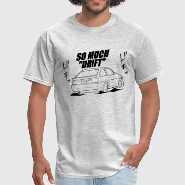 Drift Team So Much Drift ae86 hachi roku hatch - Men's T-Shirt