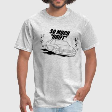 Drift Team So Much Drift Male Hachi Coupe - Men's T-Shirt
