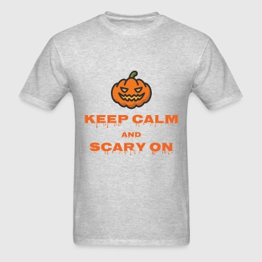 Keep Calm and Scary On - Men's T-Shirt