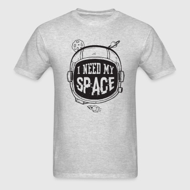 I need my space - Men's T-Shirt