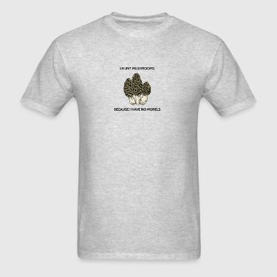 Have No Morels - Men's T-Shirt