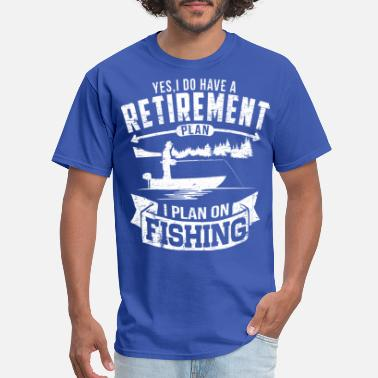 Retired Fishing Retirement - Men's T-Shirt