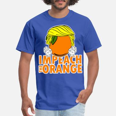 Anti Racism IMPEACH THE ORANGE - Men's T-Shirt
