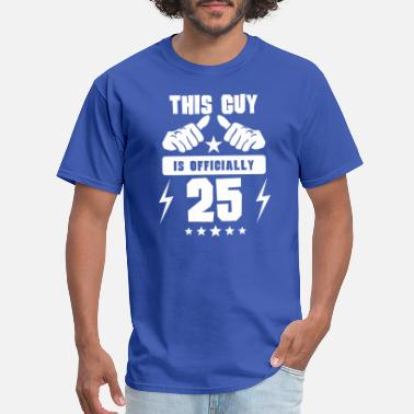 25 This Guy Is Officially 25 - Men's T-Shirt