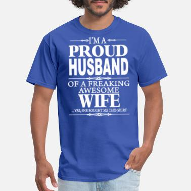 Husband I'm A Proud Husband Of A Freaking Awesome Wife - Men's T-Shirt