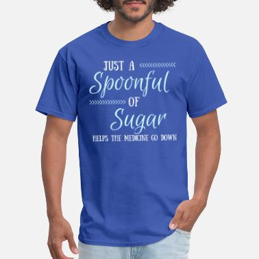 Mary Poppins Musical A Spoonful of Sugar Helps the Medicine Go Down - Men's T-Shirt