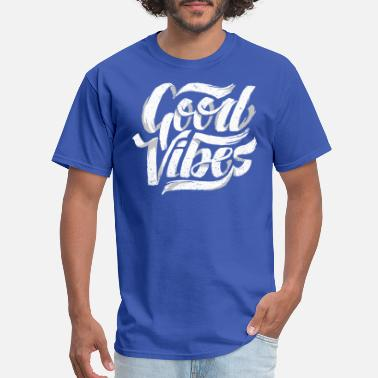 Good Vibes Good Vibes, Cool Hand Lettered Typographic T-Shirt - Men's T-Shirt