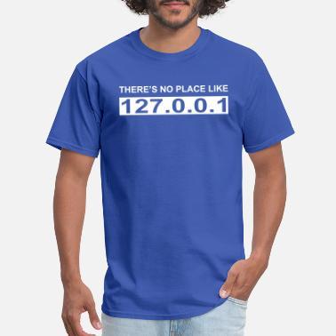 Like There's no place like 127.0.0.1 - Men's T-Shirt