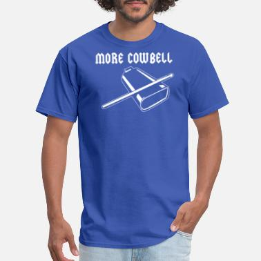 Cow Bell more cow bell Funny T Shirt - Men's T-Shirt