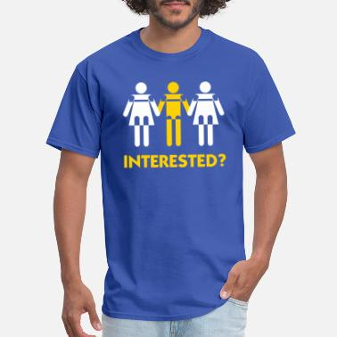 Orgy Humor Interested In A Threesome? - Men's T-Shirt