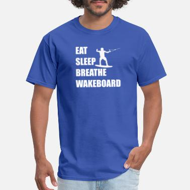 Eat Sleep Wakeboard Eat Sleep Breathe Wakeboard - Men's T-Shirt