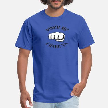 Pinche No Pinching - Men's T-Shirt