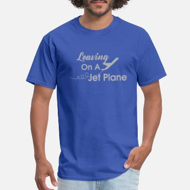 Jet Plane leaving on a jet plane - Men's T-Shirt