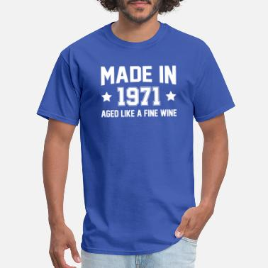 1971 Made In 1971 Aged Like A Fine Wine - Men's T-Shirt