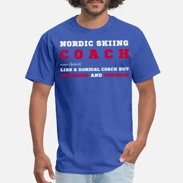 Nordic Nordic Skiing Coach - Gift for Nordic Skii Coaches - Men's T-Shirt
