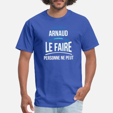Arnaud Arnaud no one can gift - Men's T-Shirt