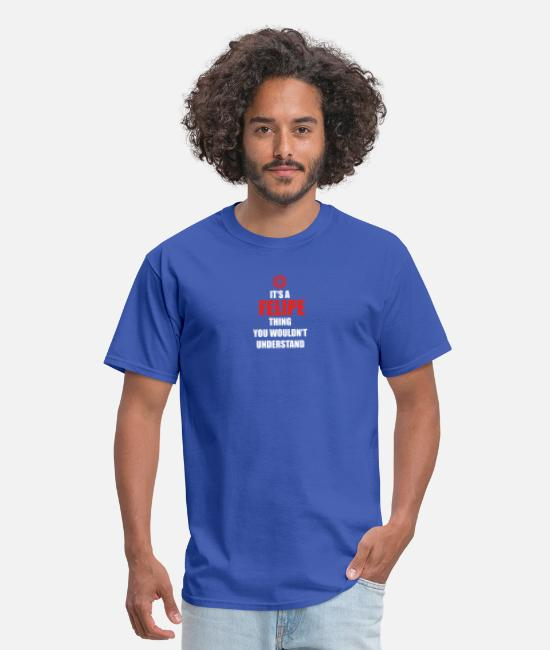 Legend T-Shirts - Geschenk it s a thing birthday understand FELIPE - Men's T-Shirt royal blue