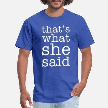 Dunder Mifflin That's What She Said - Men's T-Shirt