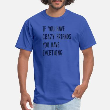 65c7e0f12 Funny Friend Quote Best Friends Quote - Men's T-Shirt