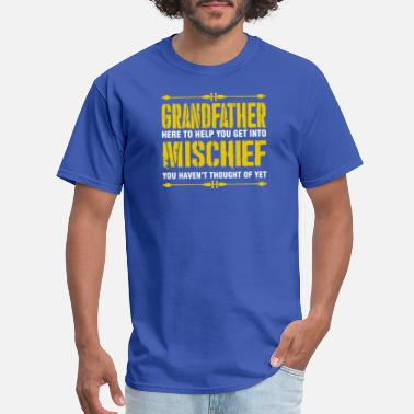 Grandfather Grandfather Here To Help You Get Into Mischief - Men's T-Shirt
