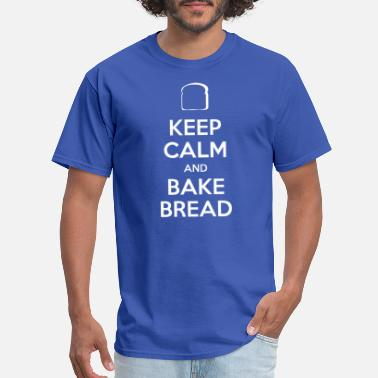 Bread KEEP CALM AND BAKE BREAD - Men's T-Shirt