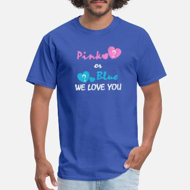 Baby Shower Boy pink or blue we love you - Men's T-Shirt