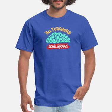 Wicked Halloween All Teachers Love Brains Scary Funny - Men's T-Shirt