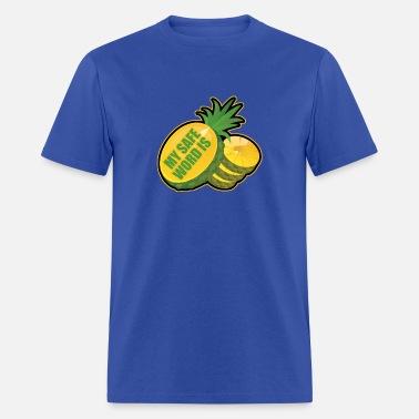 a075d0d7e56 my safe word is pineapple Men s Premium T-Shirt