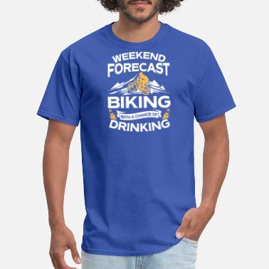 Forecast Weekend Forecast Biking With Drinking - Men's T-Shirt