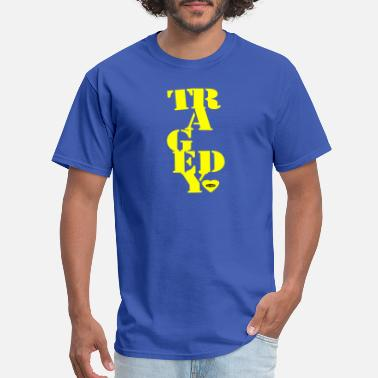 Geek Tragedy Tragedy step - Men's T-Shirt