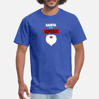 Homeboy Santa Is My Homeboy Beard - Men's T-Shirt