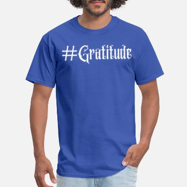 Encouragement Gratitude Gift positive message word #Gratitude - Men's T-Shirt