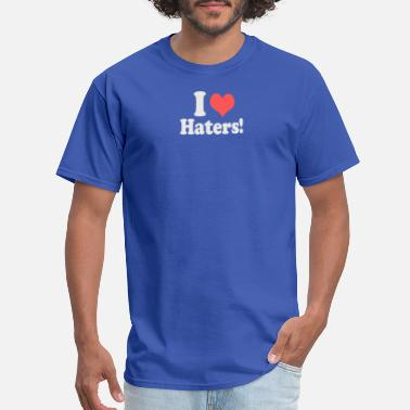 I Heart Haters I Heart Love Haters Funny - Men's T-Shirt