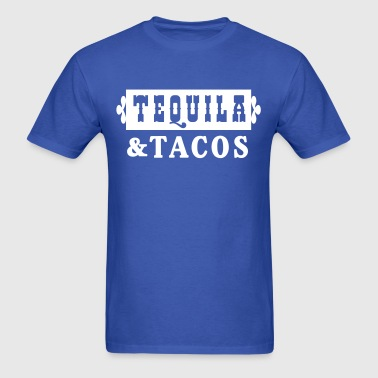Tequila and Tacos - Men's T-Shirt
