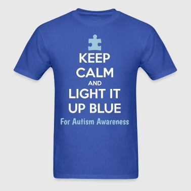 Keep Calm And Light It Up Blue For Autism Awarene - Men's T-Shirt