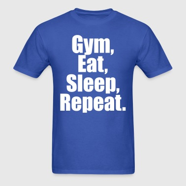 Gym Eat Sleep Repeat - Men's T-Shirt